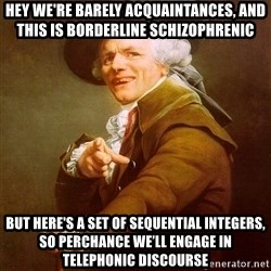 Joseph Ducreux - Hey We're Barely Acquaintances, And This Is Borderline Schizophrenic But Here's A Set Of Sequential Integers, So Perchance We'll Engage In Telephonic Discourse