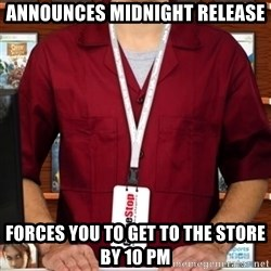 Douchebag Gamestop Employee - aNNOUNCES mIDNIGHT rELEASE FORCES YOU TO GET TO THE STORE BY 10 PM