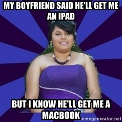 Colibritany xD - My boyfriend said he'll get me an ipad but i know he'll get me a macbook