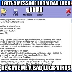 Text - i got a message from bad luck brian he gave me a bad luck virus