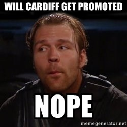 dean ambrose - Will Cardiff get promoted nope