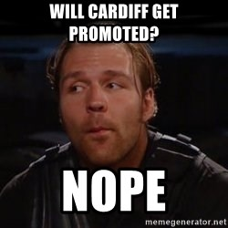 dean ambrose - will cardiff get promoted? nope
