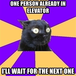 Anxiety Cat - One person already in elevator I'll wait for the next one