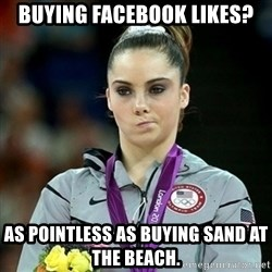Not Impressed McKayla - Buying facebook likes? As pointless as buying sand at the beach.