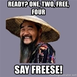 chinese - Ready? One, two, free, four Say freese!