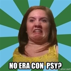 Disgusted Ginger - NO ERA CON  PSY?