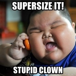 fat chinese kid - supersize it! stupid clown