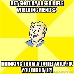 Fallout 3 - Get shot by laser rifle wielding fiends? Drinking from a toilet will fix you right up!