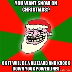 Santa Claus Troll Face - you want snow on Christmas? ok it will be a blizzard and knock down your powerlines