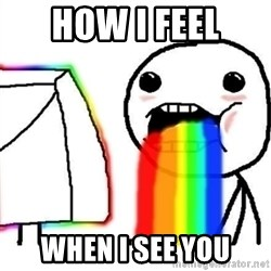 Puking Rainbows - how i feel when i see you