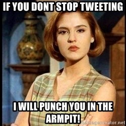 Angelica Santibañez - If you dont stop tweeting I will punch you in the armpit!
