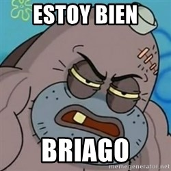 Spongebob How Tough Am I? - estoy bien briago