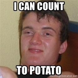 Stoner Stanley - i can count to potato