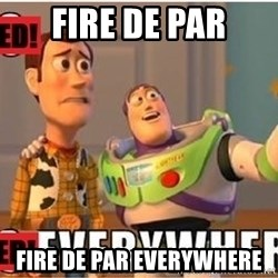 Toy Story Everywhere - Fire de par Fire de par everywhere
