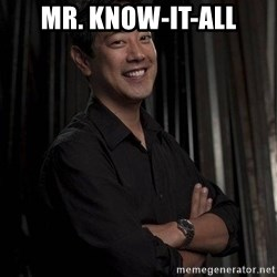 Most Interesting Geek In The World - MR. Know-It-All