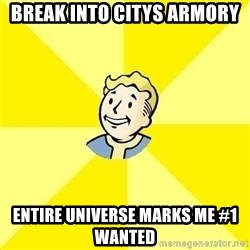 Fallout 3 - break into citys armory entire universe marks me #1 wanted