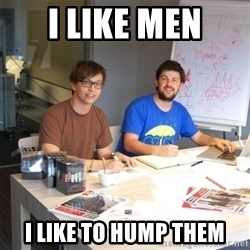 Naive Junior Creatives - I LIKE MEN I LIKE TO HUMP THEM