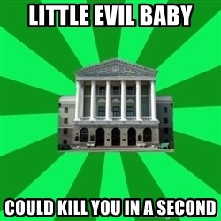 Tipichnuy BNTU - LITTLE EVIL BABY COULD KILL YOU IN A SECOND