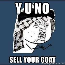 y-u-so-arab - y u no  sell your goat