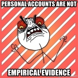 iHate - personal accounts are not empirical evidence