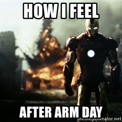 iron man explosion - How I feel after arm day