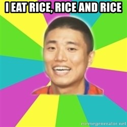 Typical Gary - I EAT RICE, RICE AND RICE