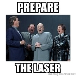 Dr. Evil Laughing - Prepare the laser