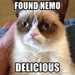 Grumpy Cat Face - FOUND NEMO DELICIOUS