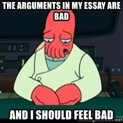 Sad Zoidberg - the arguments in my essay are bad and i should feel bad
