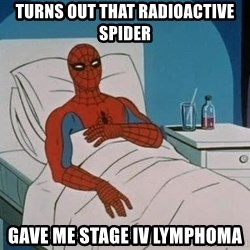 spiderman hospital - turns out that radioactive spider gave me stage iv lymphoma
