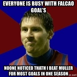 Lionel Messi - EVERYONE IS BUSY WITH FALCAO GOAL's NOONE NOTICED THATH I BEAT MULLER FOR MOST GOALS IN ONE SEASON