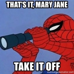Spiderman Lunar Eclipse - that's it, mary jane take it off