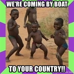 african kids dancing - we're coming by boat to your country!!