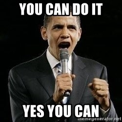 Expressive Obama - YOU CAN DO IT YES YOU CAN