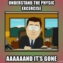 aaaand its gone - UNDERSTAND THE PHYSIC EXCERCISE AAAAAAND IT'S GONE