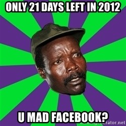 Mad Kony - only 21 days left in 2012 u mad facebook?