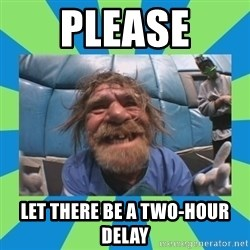 hurting henry - please let there be a two-hour delay