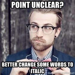Scumbag Analytic Philosopher - point unclear? better change some words to italic