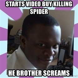 KSI - starts video buy killing spider  he brother screams