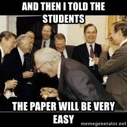 Laughing Professors - AND THEN I TOLD THE STUDENTS THE PAPER WILL BE VERY EASY