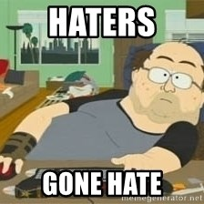 South Park Wow Guy - Haters  gone hate
