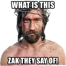 Masturbation Jesus - What is this zak they say of!