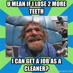 hurting henry - U MEAN IF I LOSE 2 MORE TEETH I CAN GET A JOB AS A CLEANER?