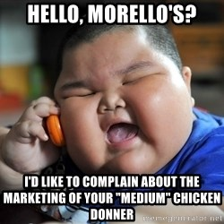 """Fat Asian Kid - hello, morello's? I'd like to complain about the marketing of your """"medium"""" chicken donner"""