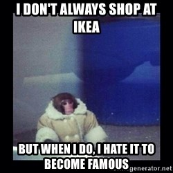 Darwin The ikea Monkey - i don't always shop at ikea but when i do, i hate it to become famous
