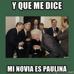 laughing politician - y que me dice mi novia es paulina
