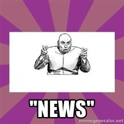 """'dr. evil' air quote -  """"news"""""""