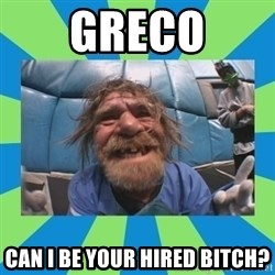 hurting henry - Greco can I be your hired bitch?