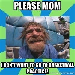 hurting henry - please mom i don't want to go to basketball practice!