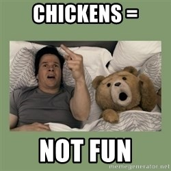 Ted Movie - CHICKENS = NOT FUN